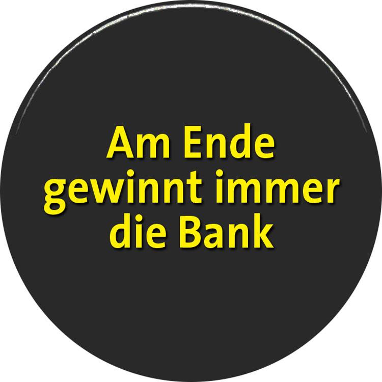 Die Bank Gewinnt Immer Wow
